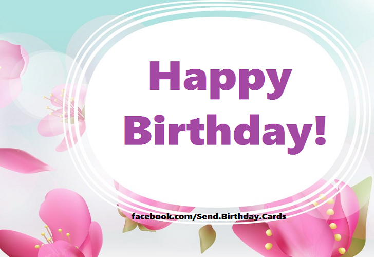 Happy Birthday! - Happy Birthday Cards, Images & Wishes