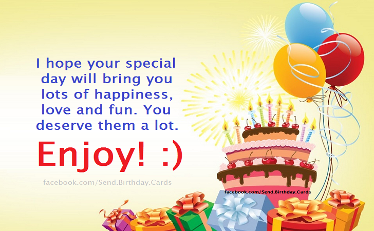 Happy Birthday Cards Images - I hope your special day will bring you lots of happiness, love and fun.