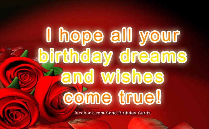 Happy Birthday Cards Images | I hope all your birthday dreams and wishes come true.