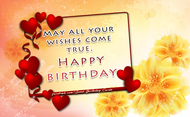 May all your wishes come true. Happy Birthday - Happy Birthday Cards, Images & Wishes