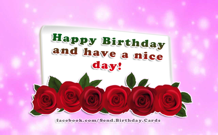 Birthday Cards Images | Happy Birthday and have a nice day!