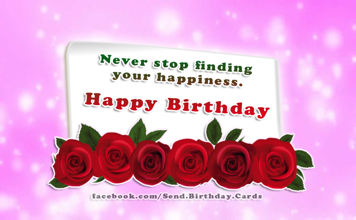 Birthday Cards Images | Never stop finding your happiness. Happy Birthday
