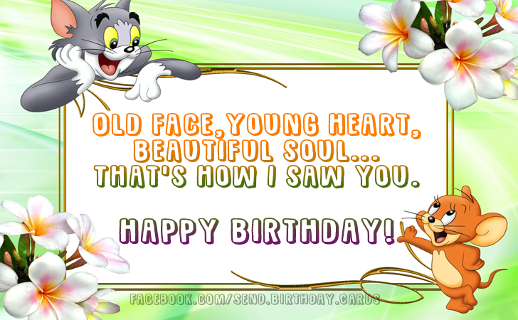 Birthday Cards | Old face, young heart, beautiful soul...