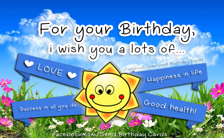 Birthday Cards | For your Birthday, i wish you a lots of...