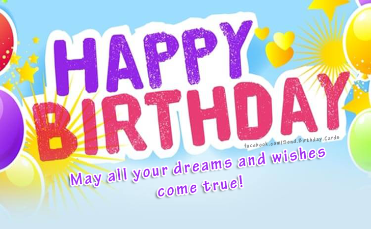 Birthday Cards | May all your dreams and wishes come true!