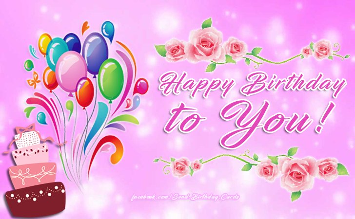 Happy Birthday to You! - Happy Birthday Cards, Images & Wishes