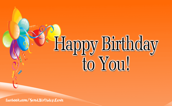Happy Birthday Cards Images - Happy Birthday to You...