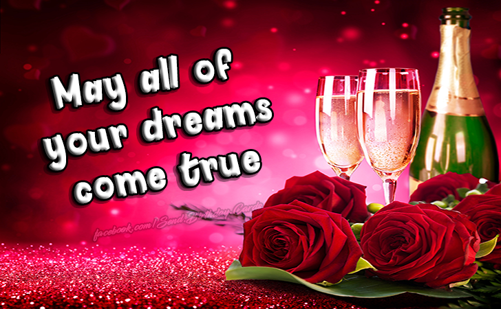 May all of your dreams come true - Happy Birthday Cards, Images & Wishes