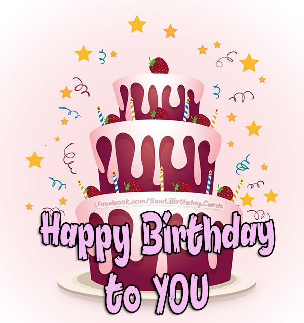 Happy Birthday to YOU 🎂 - Happy Birthday Cards, Images & Wishes