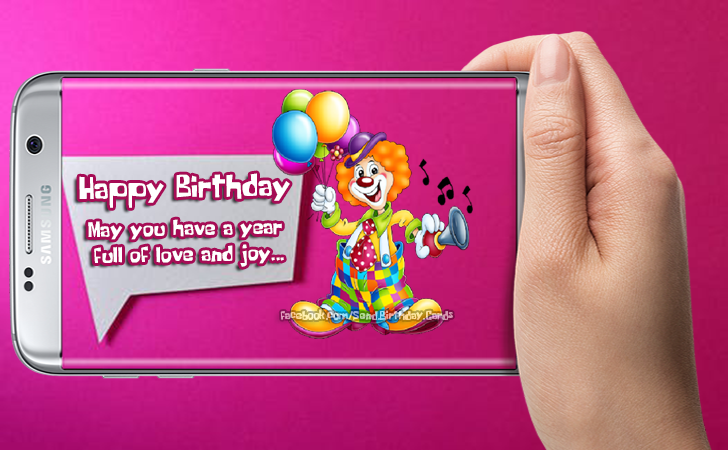 Happy Birthday - May you have a year full of love and joy... - Birthday Cards, Happy Birthday Images