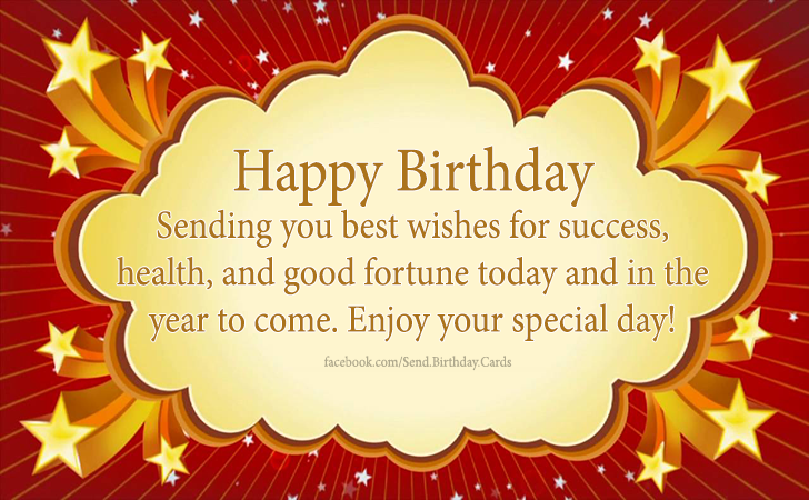 sending you best wishes for success health and good fortune today and in the year to come enjoy your special day happy birthday birthday cards - Send Birthday Card