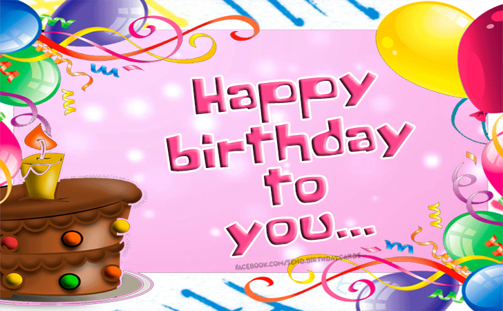 Happy birthday to you... - Birthday Cards, Happy Birthday Images