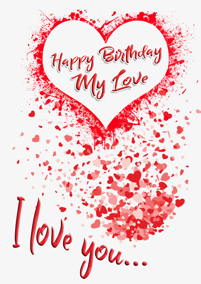 Happy Birthday My Love ... - Birthday Cards, Happy Birthday Images