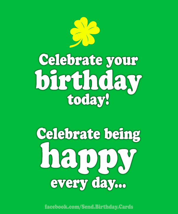 Celebrate your birthday today!  | Birthday Cards