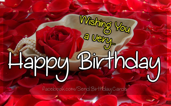 Happy Birthday Cards Images -  Wishing You a very... Happy Birthday