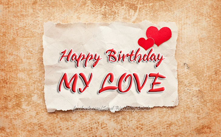 Happy Birthday MY LOVE | Birthday Cards