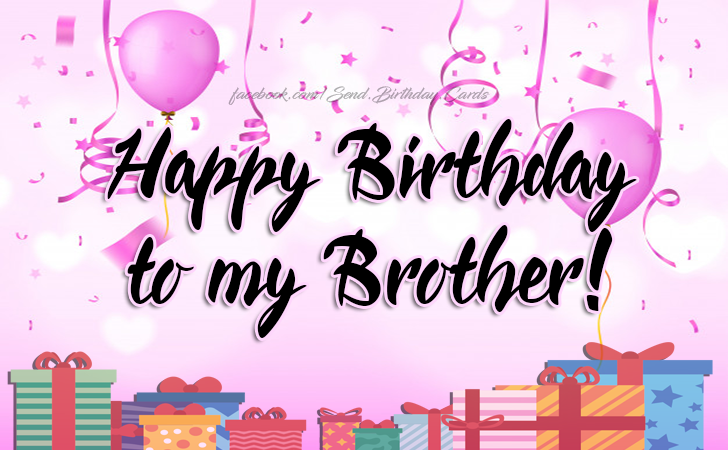 Happy Birthday To My Brother Cards Images