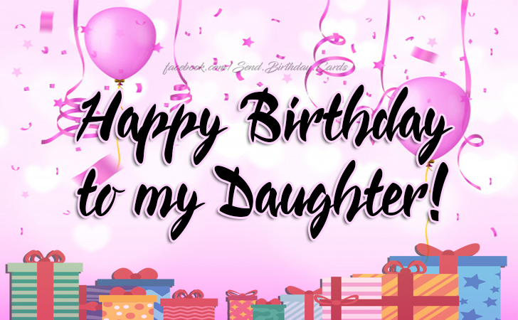Happy Birthday To My Daughter Cards Images