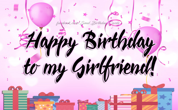 Happy Birthday to my Girlfriend! | Birthday Cards