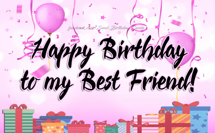 Happy Birthday To My Best Friend Cards Images
