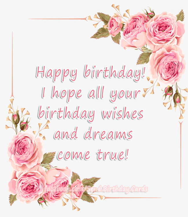 Happy Birthday Cards Images - I hope all your birthday wishes and dreams come true!