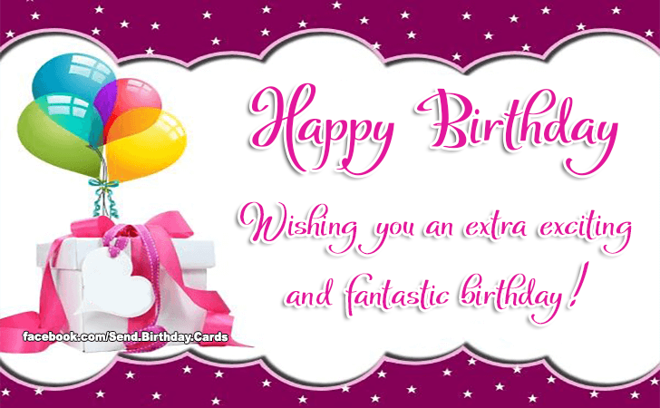 Happy Birthday Cards Images - Wishing you an extra exciting and fantastic birthday! Happy Birthday