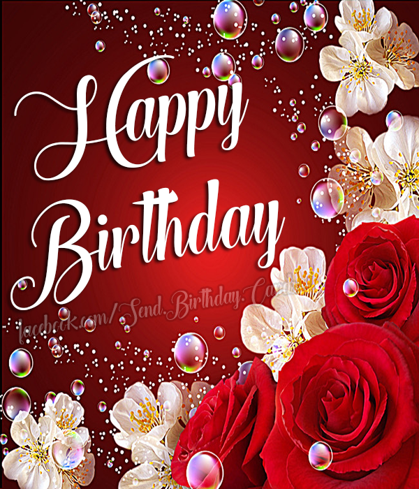 Happy Birthday 🌹 - Happy Birthday Cards, Images & Wishes