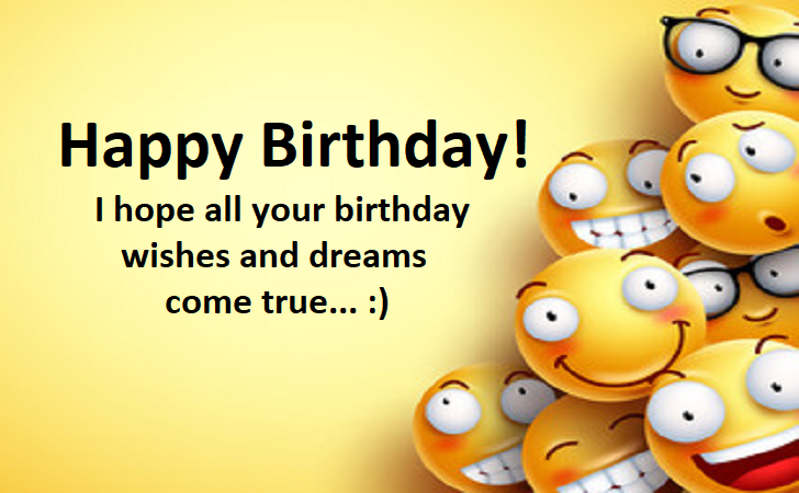 I hope all your birthday wishes and dreams come true - Birthday Cards, Happy Birthday Images
