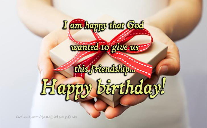 Birthday Cards Images | I am happy that God wanted to give...