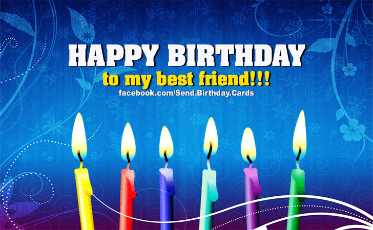 Birthday Cards Images | Happy Birthday Images | Happy Birthday to my best friend!