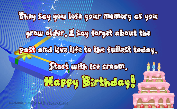 Birthday Cards Images | They say you lose your memory as you...
