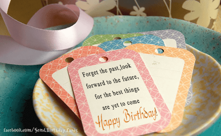 Happy Birthday Cards Images | Forget the past...