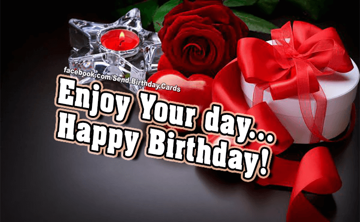 Happy Birthday Cards Images - Enjoy Your day!