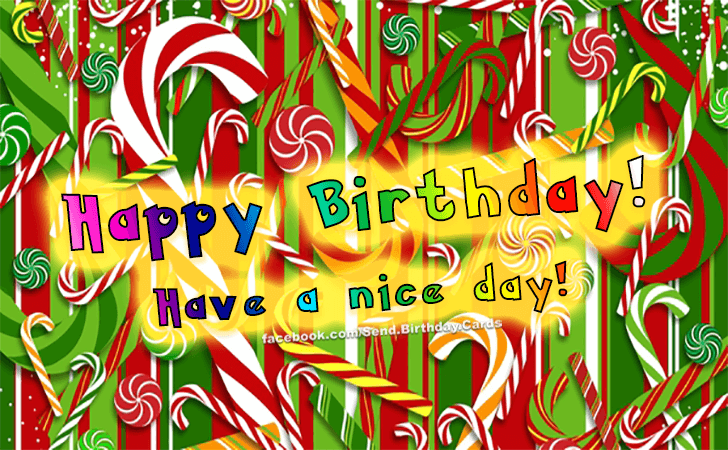 Happy Birthday Cards Images - Have a nice day!