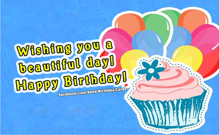 Birthday Cards | Wishing you a beautiful day!