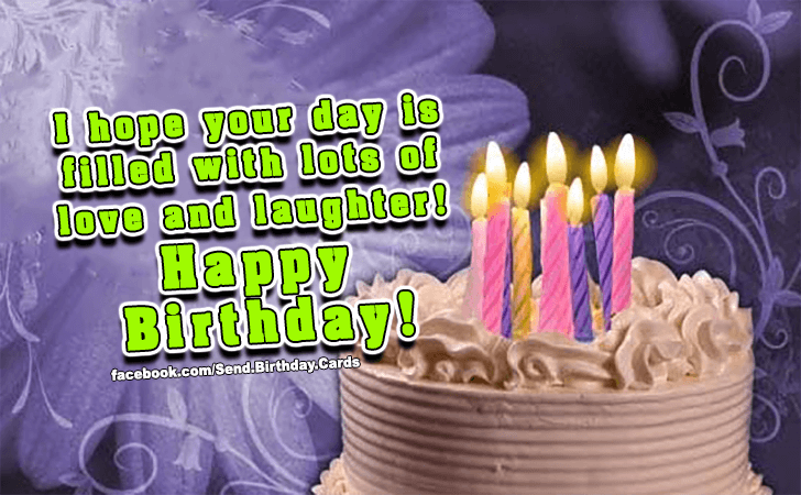 Happy Birthday Cards Images - I hope your day is...