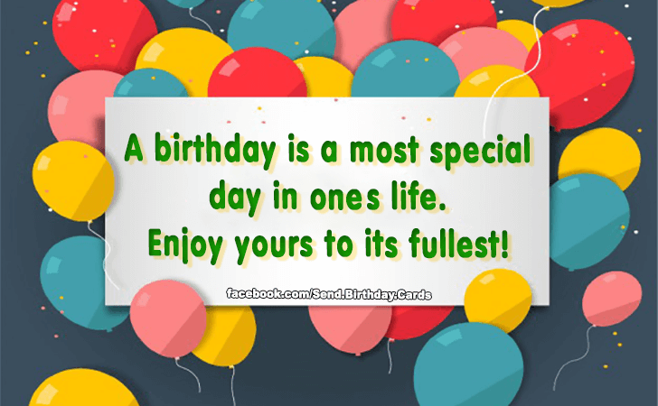 Birthday Cards | A birthday is a most special day...