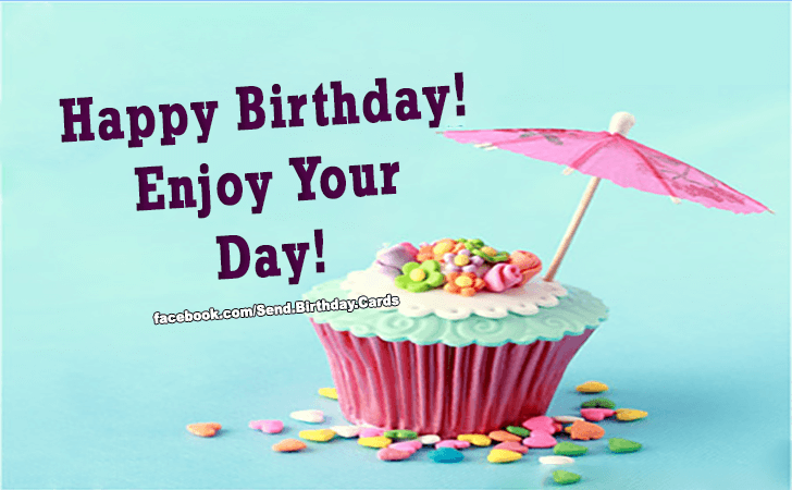 Birthday Cards | Enjoy Your day! (IMAGES)