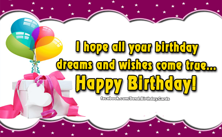 Birthday Cards Images | I hope all your birthday dreams...