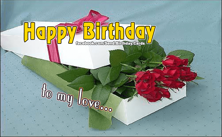 Happy Birthday Cards Images | To my love...