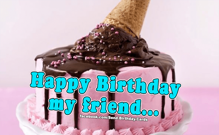 Birthday Cards Images | Happy Birthday my friend!