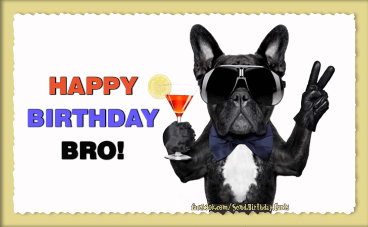 Birthday Cards | Happy Birthday Bro    (IMAGES)