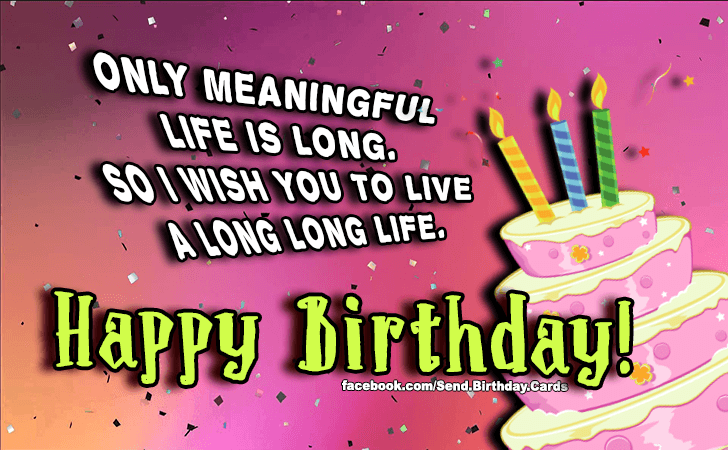 Birthday Cards | Only meaningful life is long...