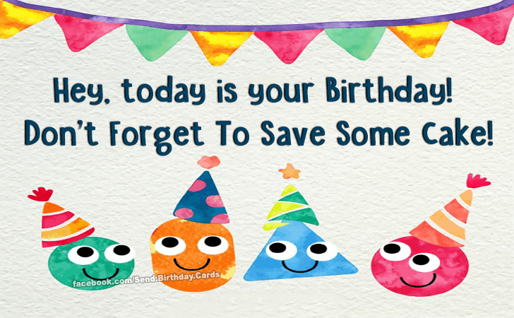 Birthday Cards Images | Hey, today is your Birthday!
