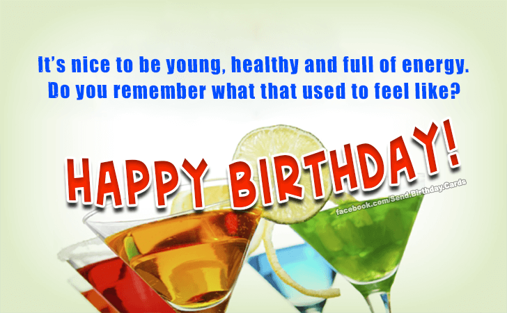 It's nice to be young... | Birthday Cards