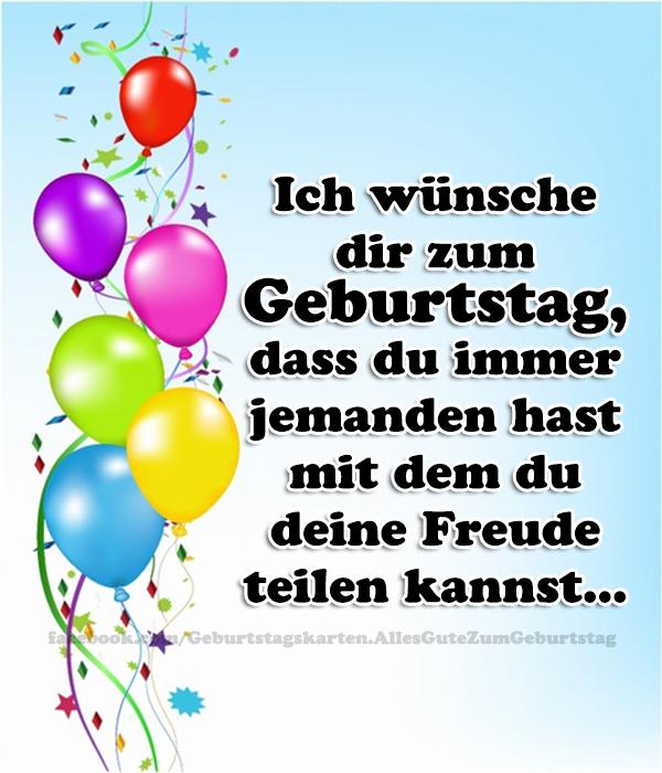 Geburtstagskarten | Ich wünsche dir zum Geburtstag,  dass du immer jemanden hast mit dem  du deine Freude teilen kannst...😁🎁🎂🎈🎉