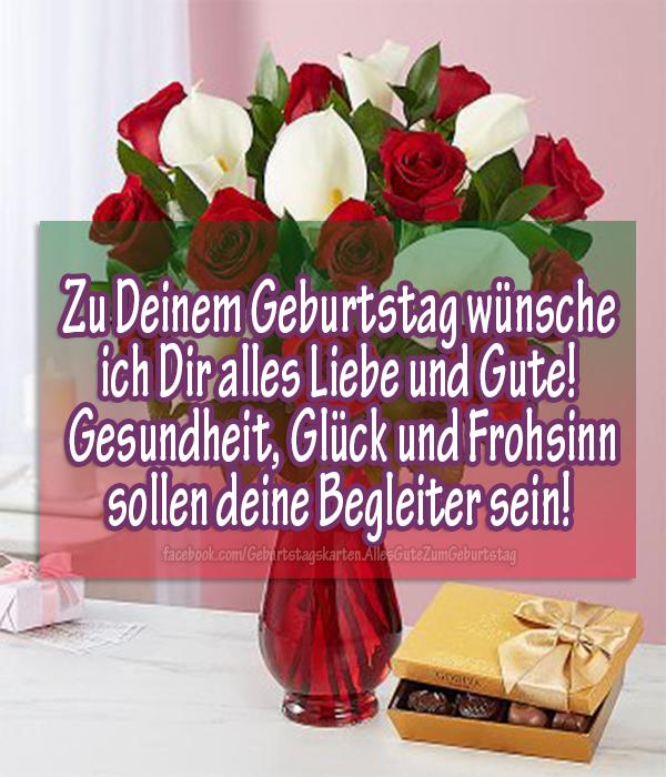 Geburtstagskarten | Zu Deinem Geburtstag wünsche ich Dir alles Liebe und Gute! Gesundheit, Glück und Frohsinn sollen deine Begleiter sein!