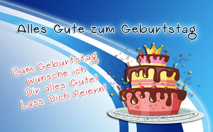 Geburtstagskarten | Zum Geburtstag wünsche ich Dir alles Gute! Lass Dich feiern!