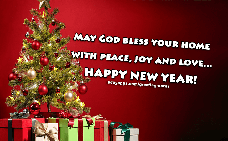 Greeting Cards | May God bless your home with peace, joy and love... Happy New Year!