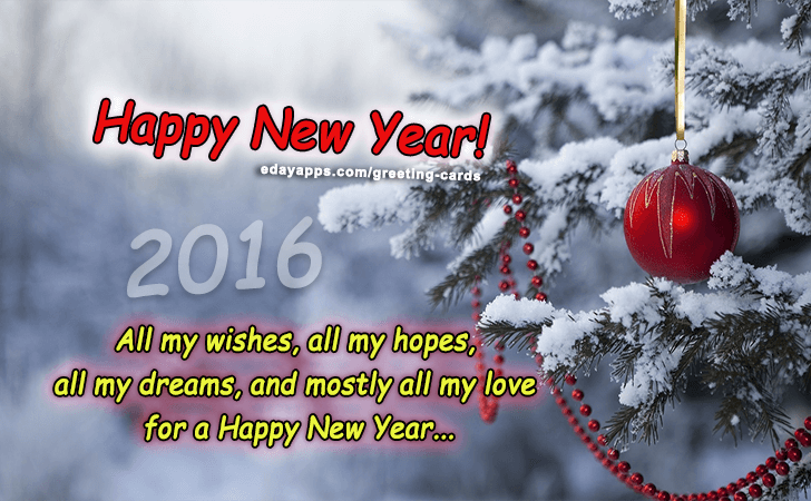Greeting Cards | All my wishes, all my hopes, all my dreams, and mostly all my love for a Happy New Year...